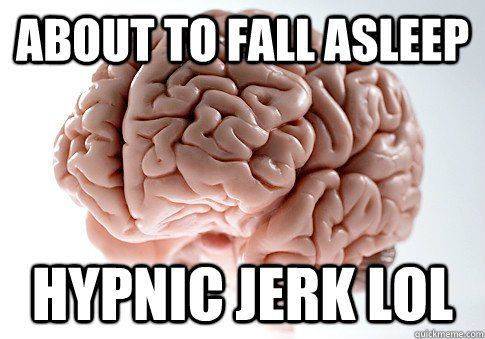 About-to-fall-asleep-hypnic-jerk-lol-meme